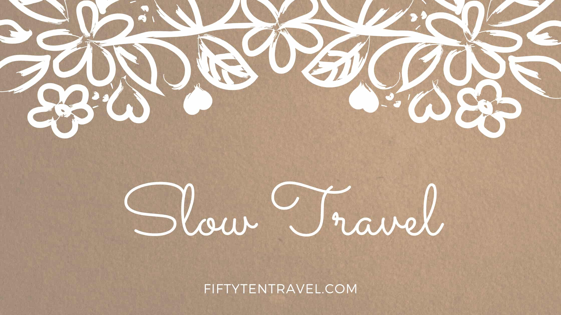 slow travel with fifty ten travel