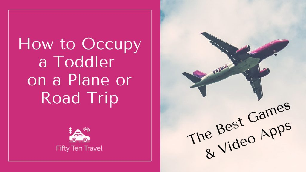How to Occupy a Toddler on a Plane or Road Trip